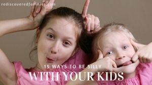 15 Ways to Be Silly With Your Kids