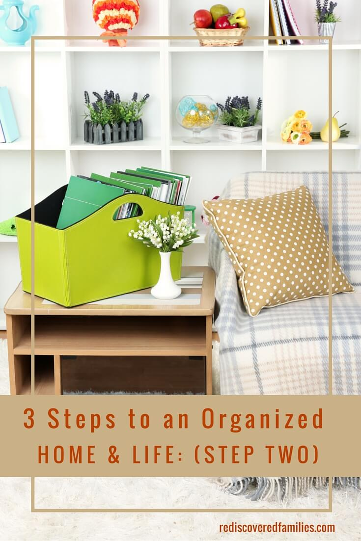 Tired of living in chaos? Here is the second of three steps to show you how to organize your home and life. It's time to simplify!