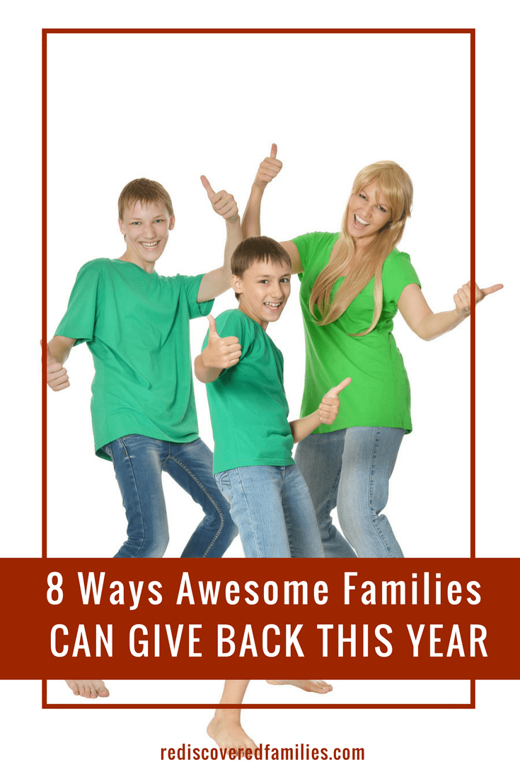 8 Ways Awesome Families Can Give Back This Year