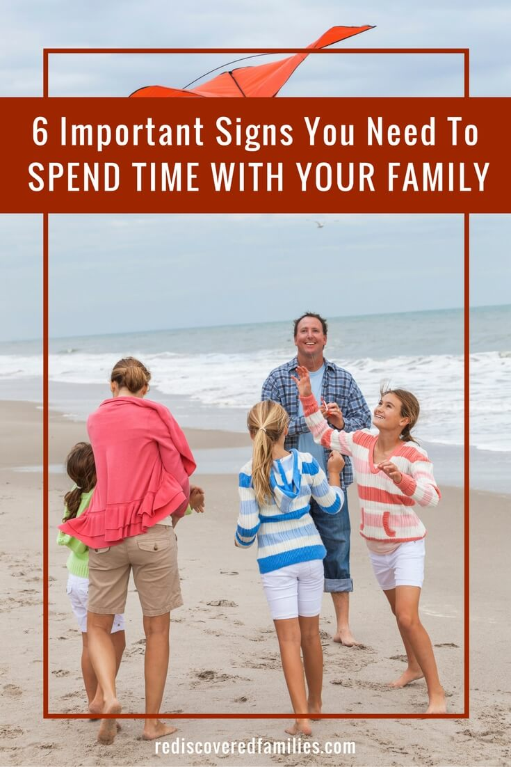 6 Important Signs You Need To Spend Time With Your Family