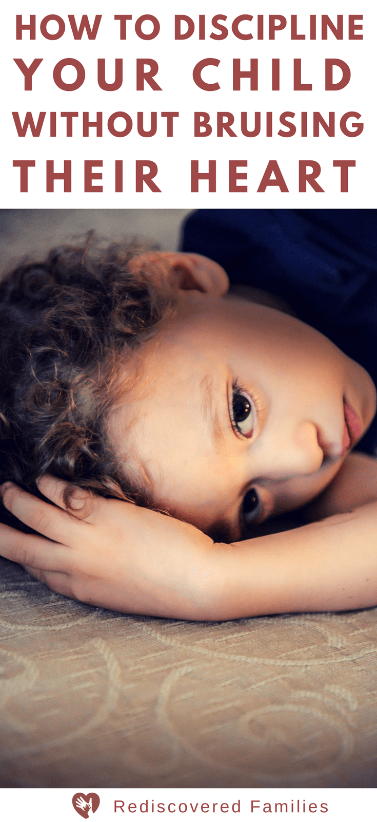 How to Discipline Your Child Without Bruising Their Heart