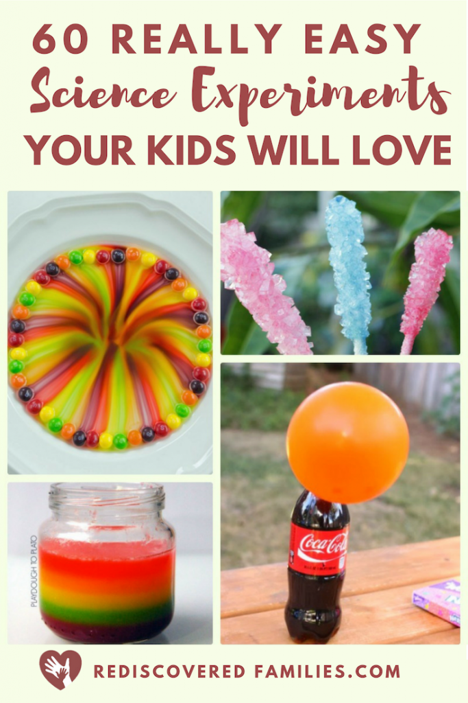 60 Very Simple Science Experiments Your Kids Will Love